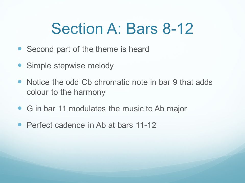 Section A: Bars 8-12 Second part of the theme is heard