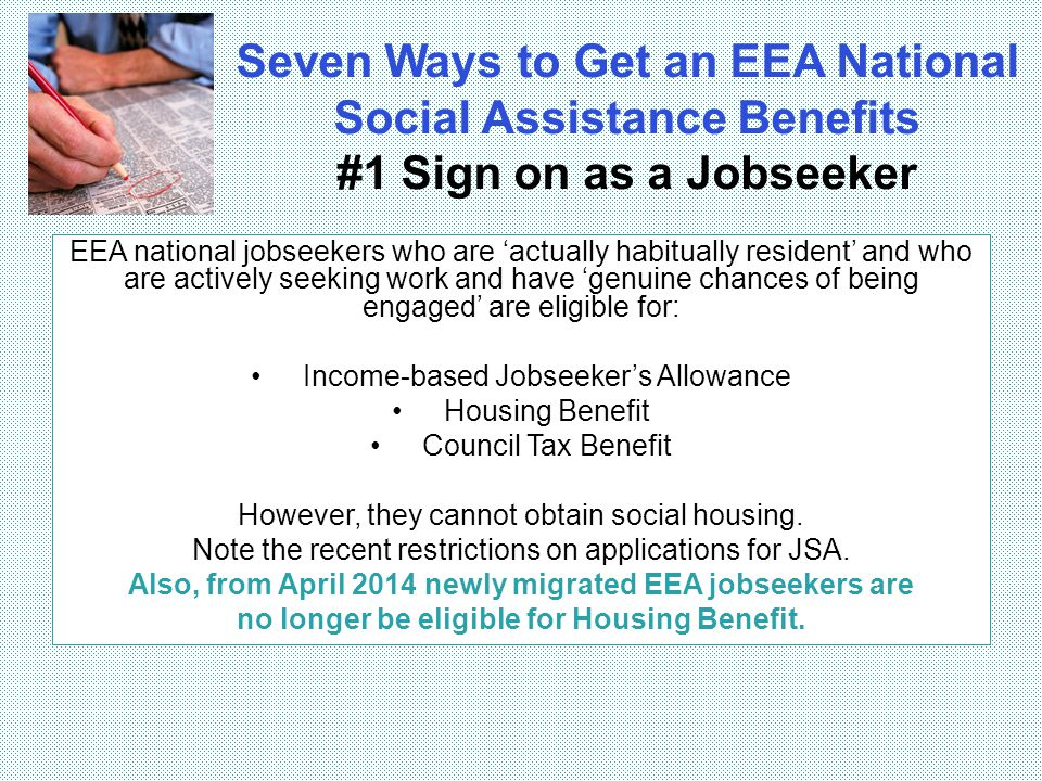 Seven Ways to Get an EEA National Social Assistance Benefits #1 Sign on as a Jobseeker