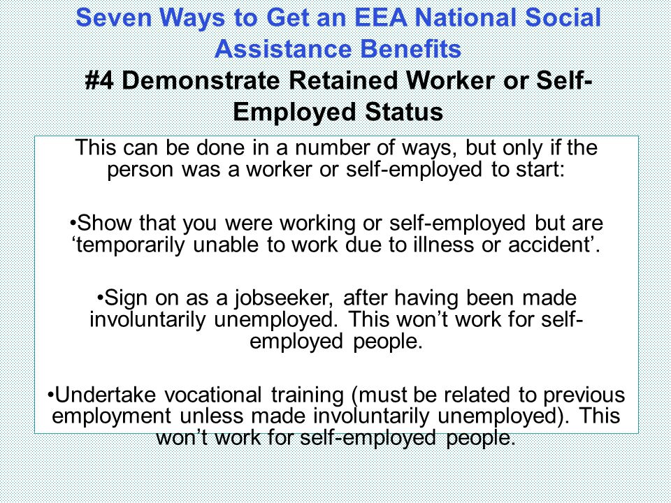 Seven Ways to Get an EEA National Social Assistance Benefits #4 Demonstrate Retained Worker or Self-Employed Status