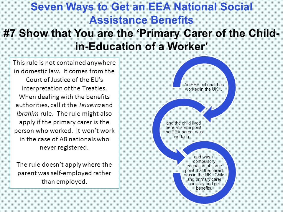 Seven Ways to Get an EEA National Social Assistance Benefits #7 Show that You are the 'Primary Carer of the Child-in-Education of a Worker'