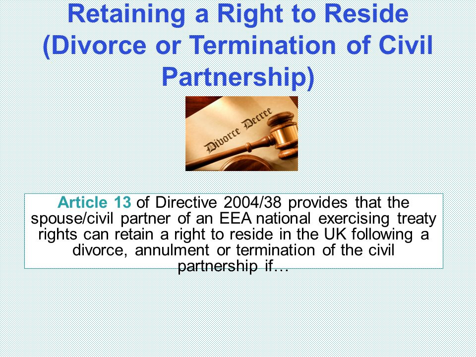 Retaining a Right to Reside (Divorce or Termination of Civil Partnership)