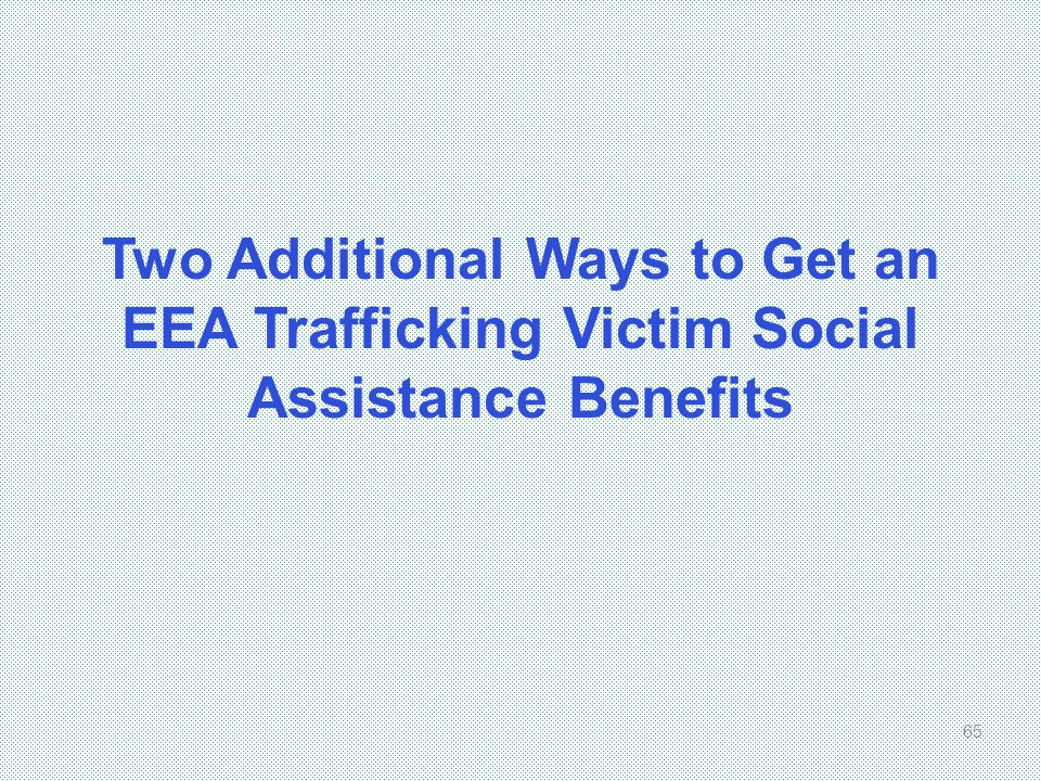 Two Additional Ways to Get an EEA Trafficking Victim Social Assistance Benefits