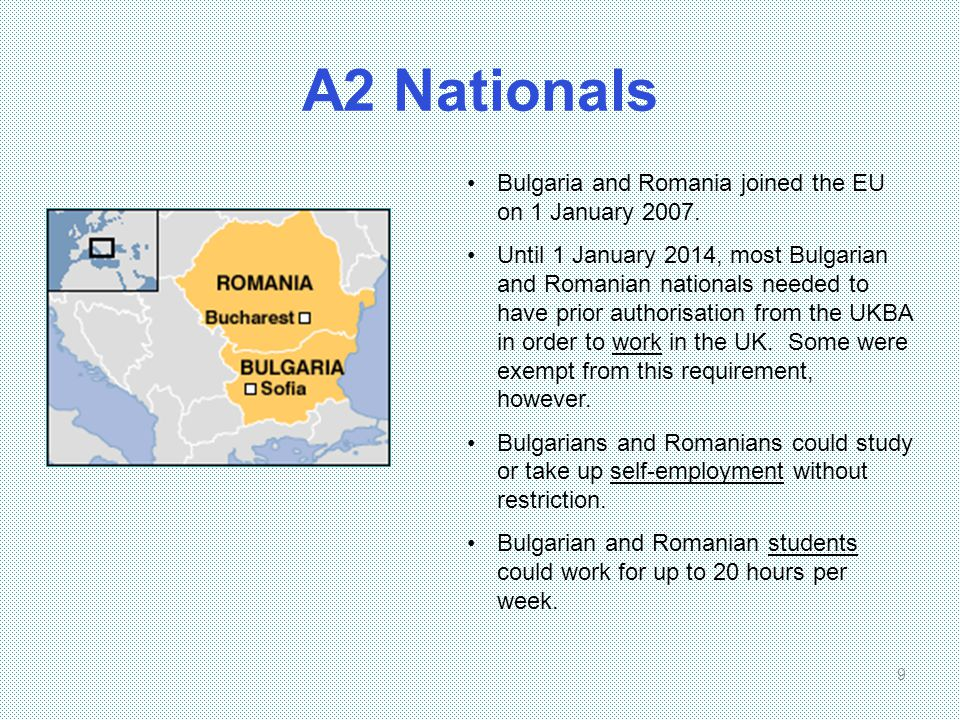 A2 Nationals Bulgaria and Romania joined the EU on 1 January 2007.