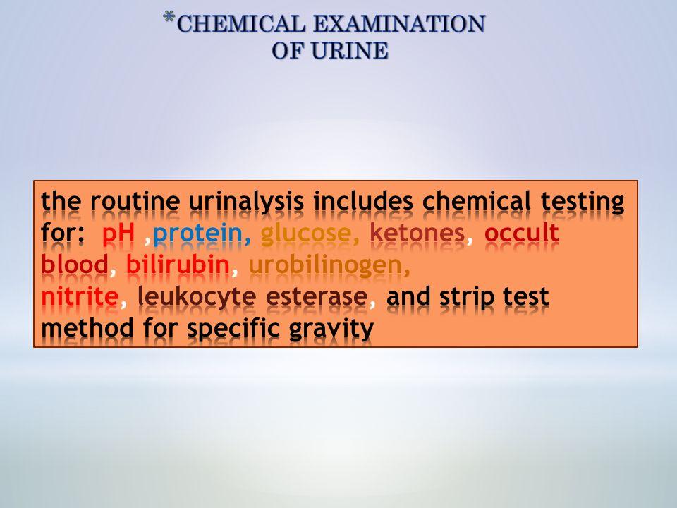 CHEMICAL EXAMINATION OF URINE