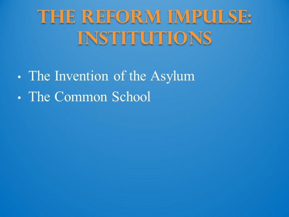 The Reform Impulse: Institutions