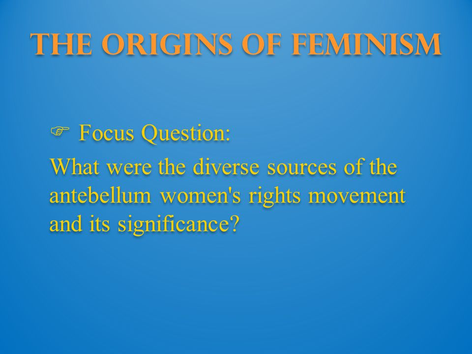 The Origins of Feminism