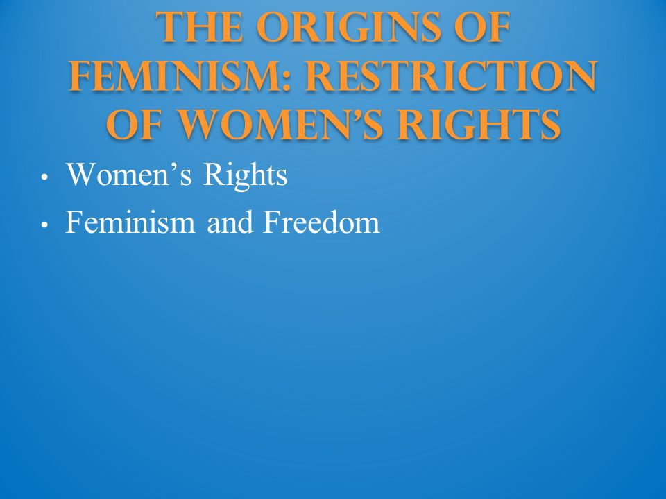 The Origins of Feminism: Restriction of Women's Rights