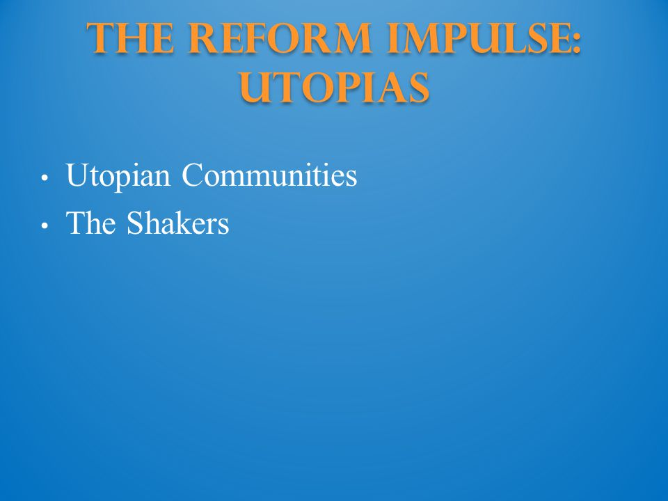 The Reform Impulse: utopias