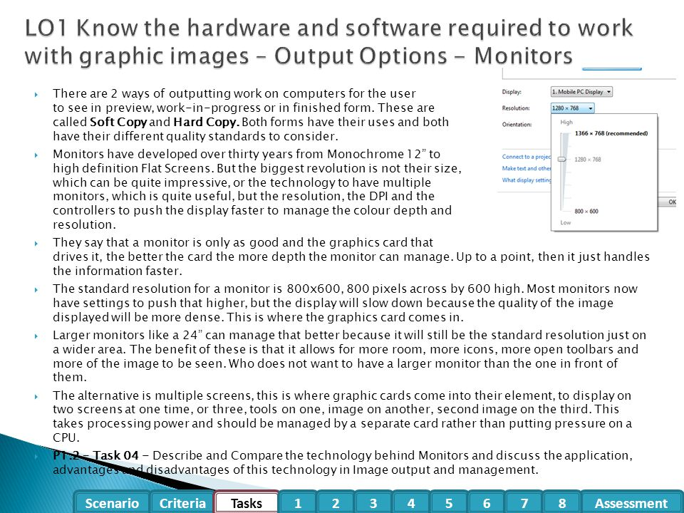 LO1 Know the hardware and software required to work with graphic images – Output Options - Monitors