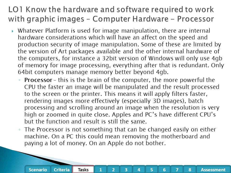 LO1 Know the hardware and software required to work with graphic images – Computer Hardware - Processor