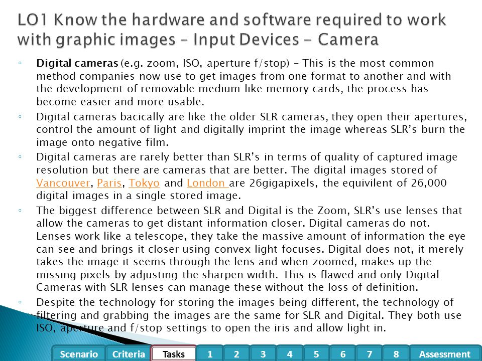 LO1 Know the hardware and software required to work with graphic images – Input Devices - Camera