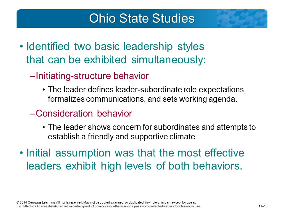 Ohio State Studies Identified two basic leadership styles that can be exhibited simultaneously: Initiating-structure behavior.