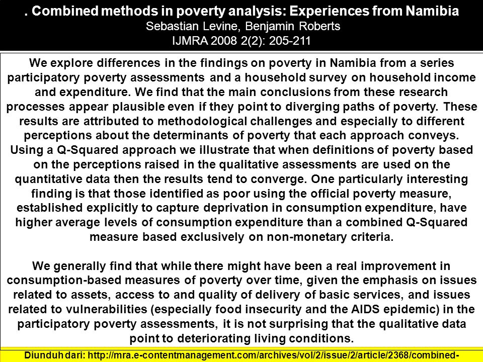 . Combined methods in poverty analysis: Experiences from Namibia Sebastian Levine, Benjamin Roberts IJMRA 2008 2(2): 205-211