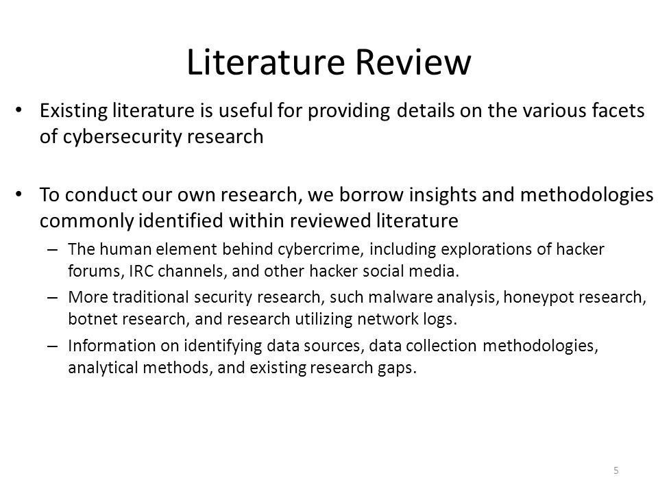 Literature Review Existing literature is useful for providing details on the various facets of cybersecurity research.