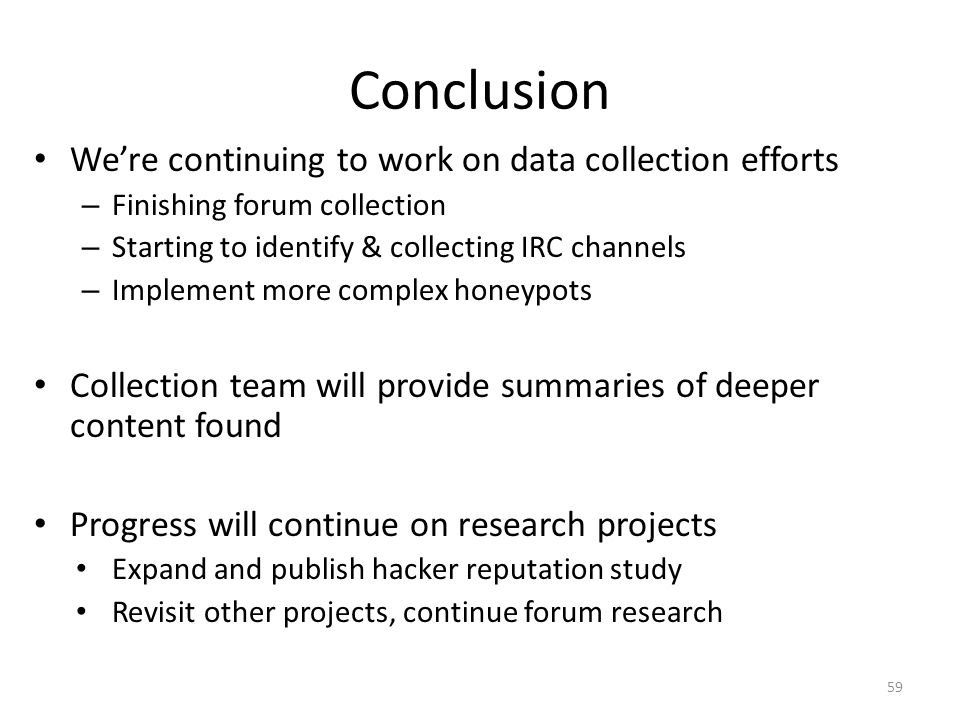 Conclusion We're continuing to work on data collection efforts