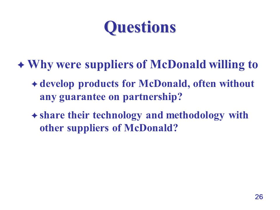 Questions Why were suppliers of McDonald willing to