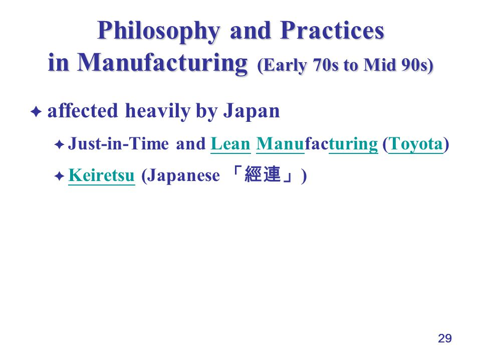 Philosophy and Practices in Manufacturing (Early 70s to Mid 90s)