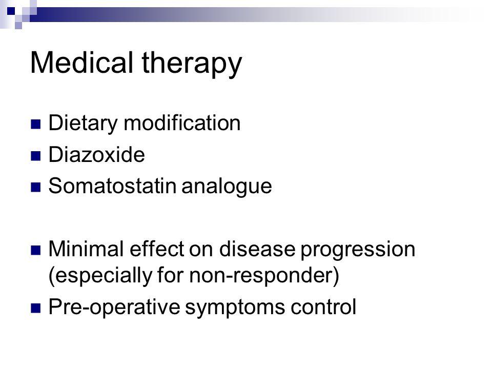Medical therapy Dietary modification Diazoxide Somatostatin analogue