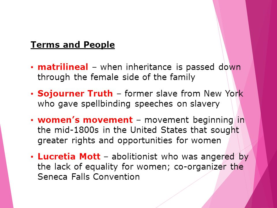 Terms and People matrilineal – when inheritance is passed down through the female side of the family.