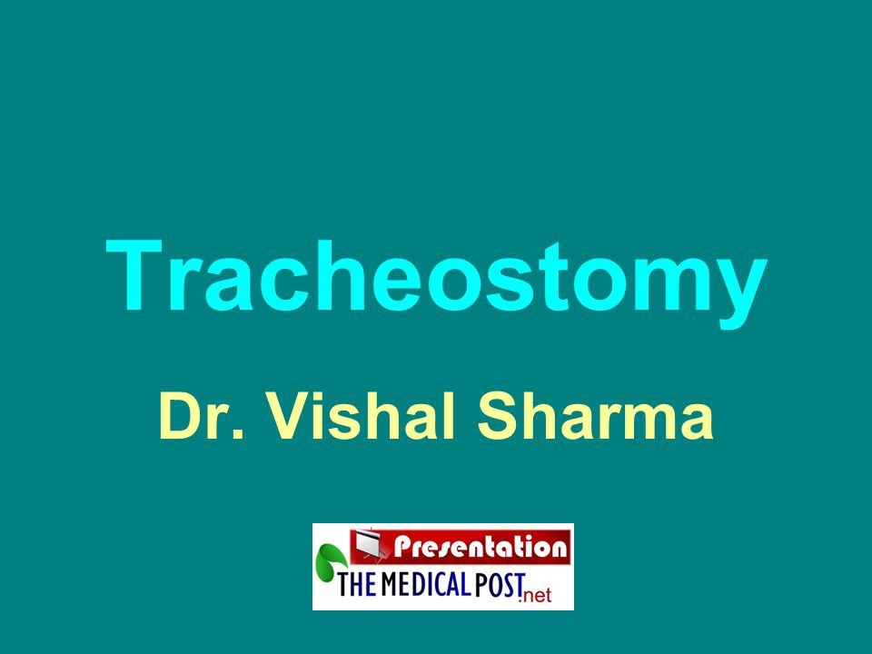 Tracheostomy Dr. Vishal Sharma