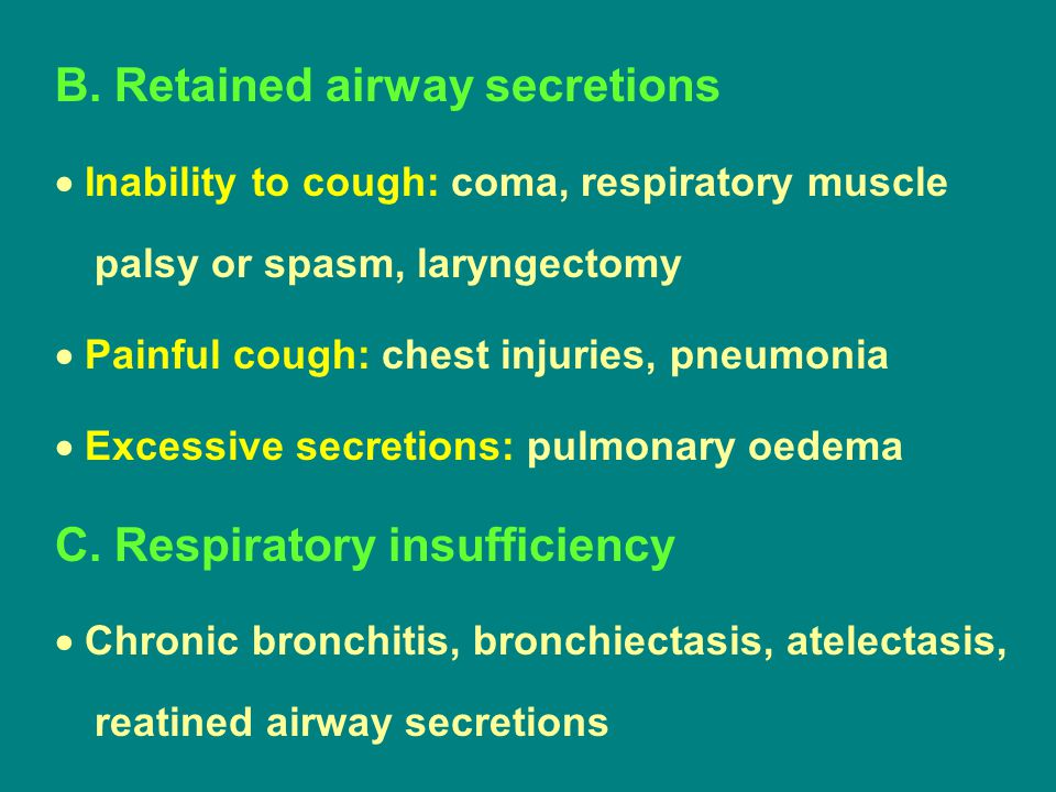 B. Retained airway secretions
