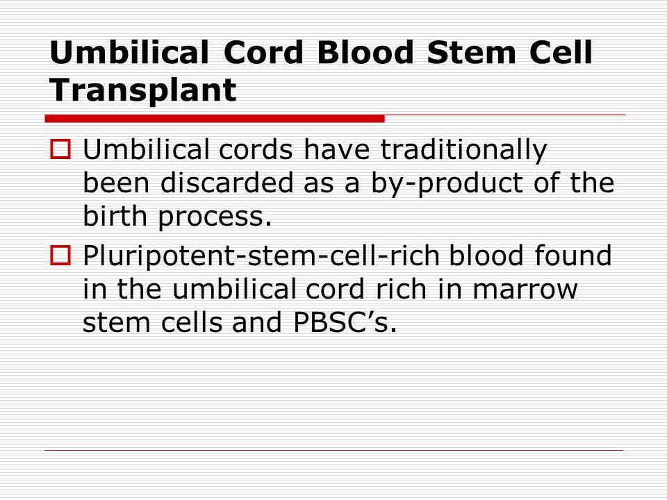 Umbilical Cord Blood Stem Cell Transplant