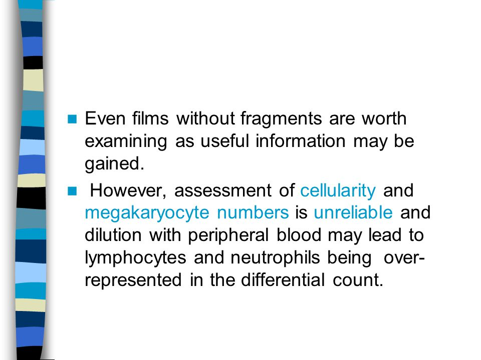 Even films without fragments are worth examining as useful information may be gained.