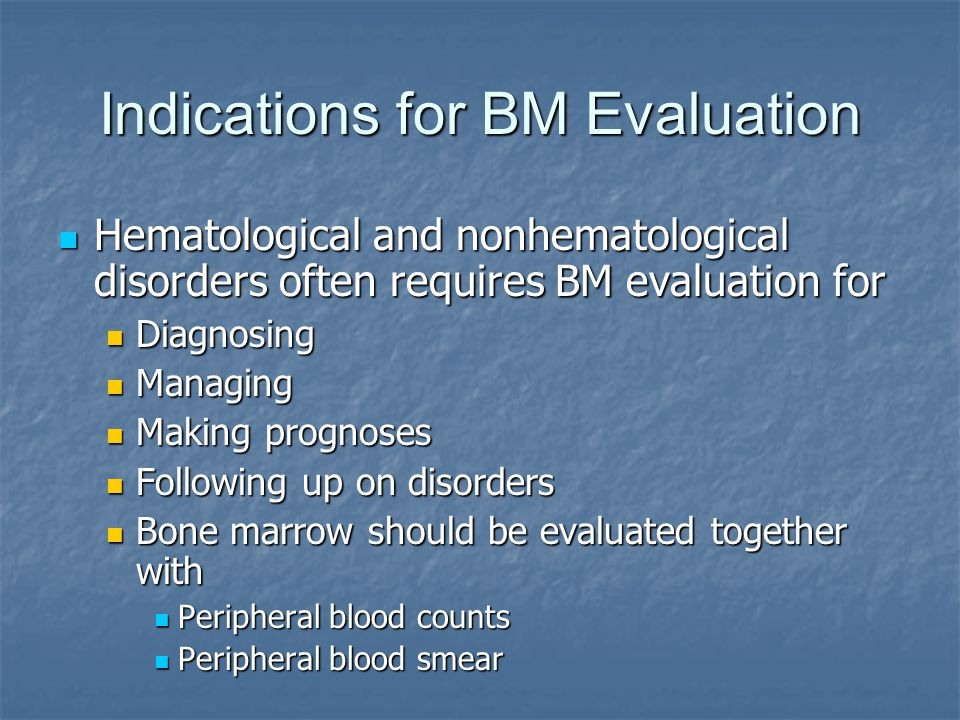 Indications for BM Evaluation