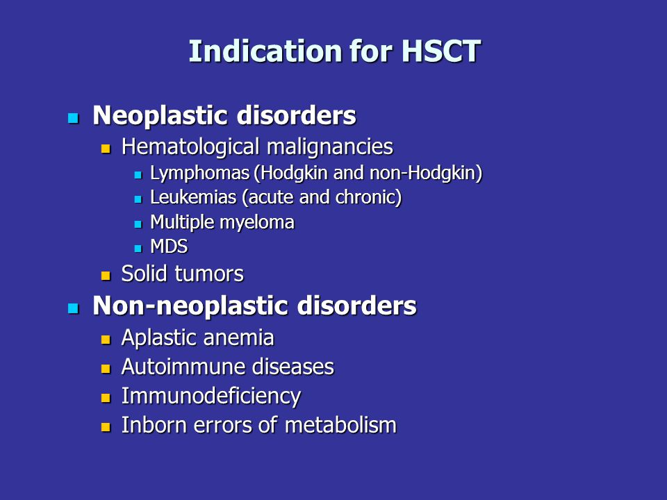 Indication for HSCT Neoplastic disorders Non-neoplastic disorders