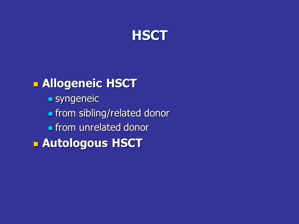 HSCT Allogeneic HSCT Autologous HSCT syngeneic