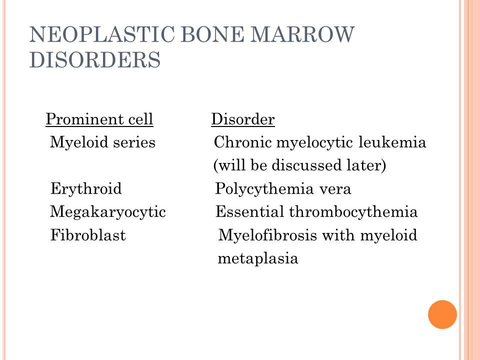 NEOPLASTIC BONE MARROW DISORDERS