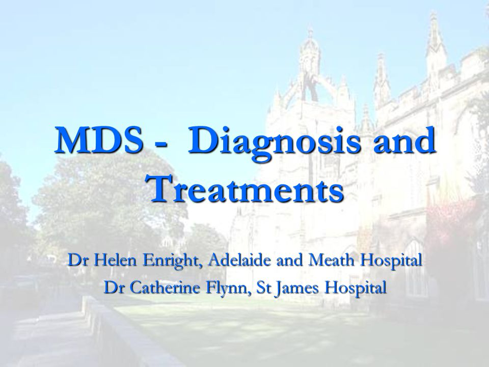 MDS - Diagnosis and Treatments