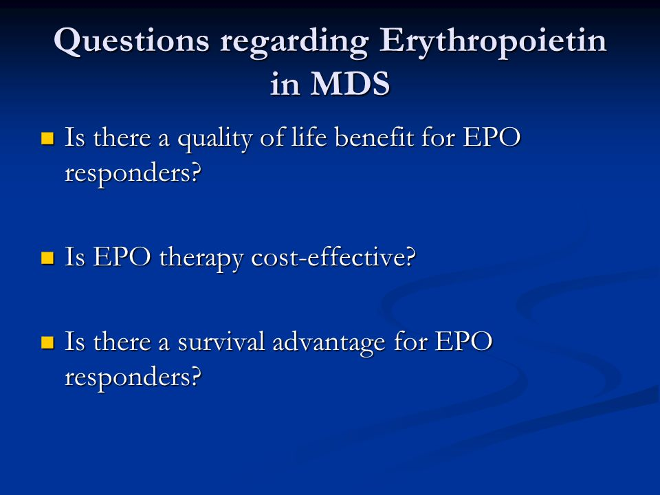 Questions regarding Erythropoietin in MDS