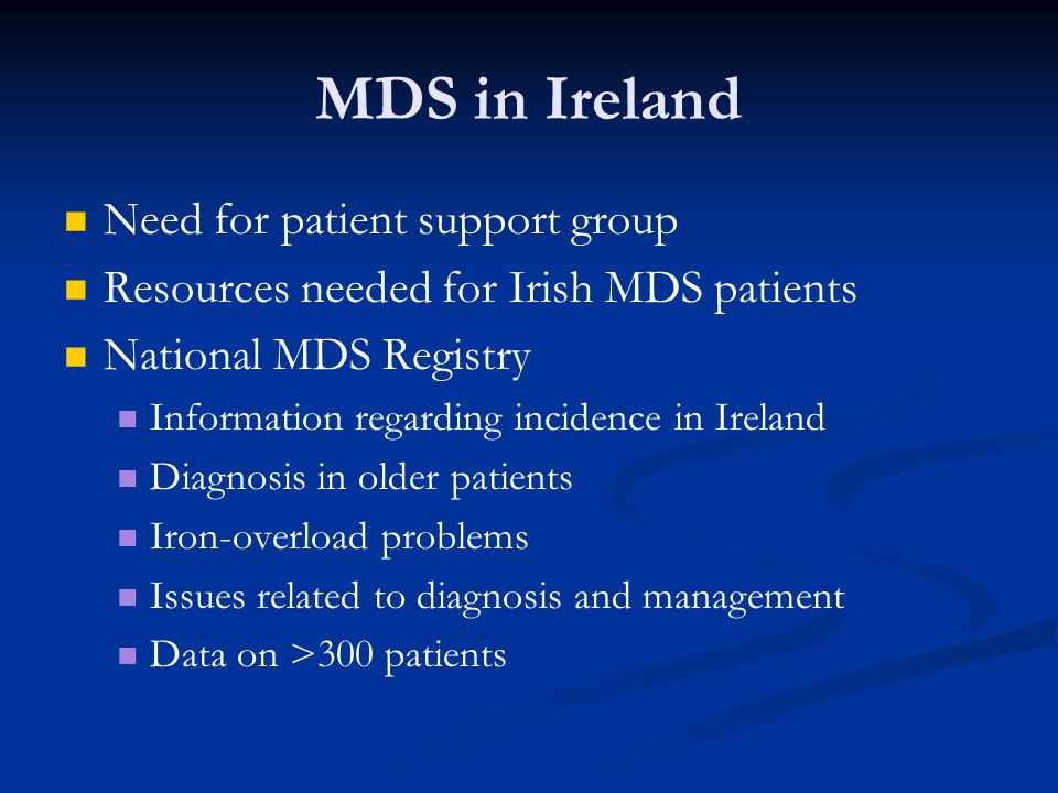 MDS in Ireland Need for patient support group
