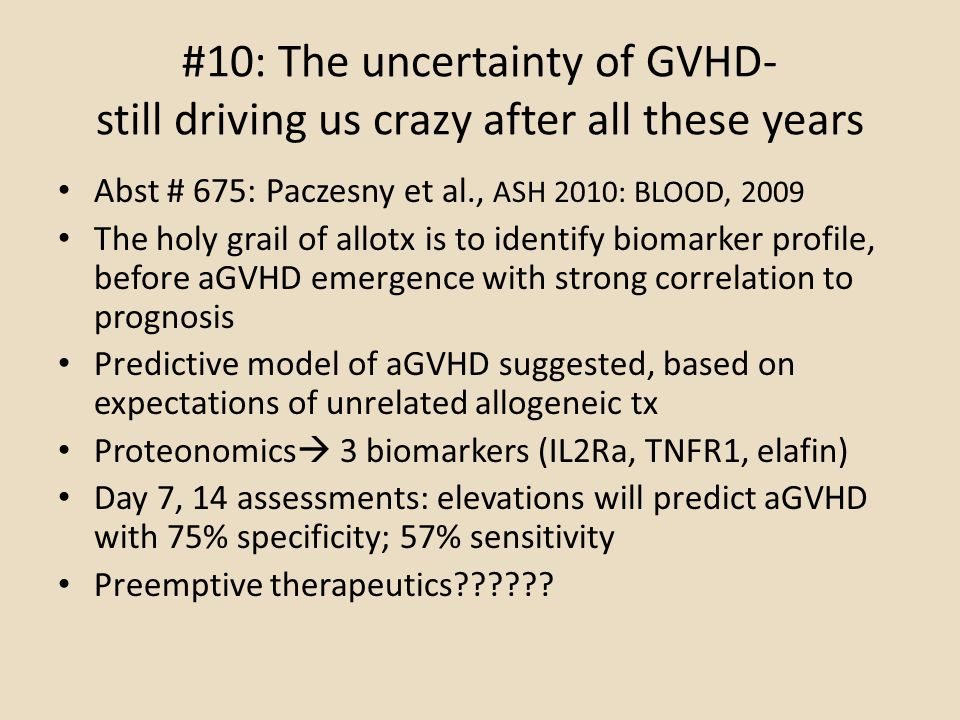 #10: The uncertainty of GVHD- still driving us crazy after all these years