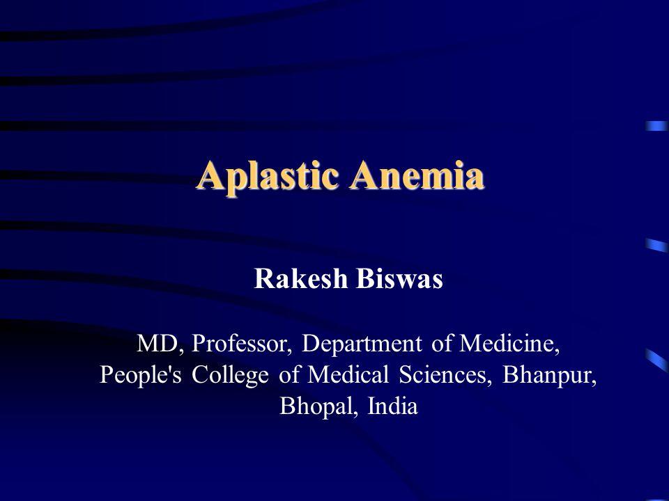 Aplastic Anemia Rakesh Biswas