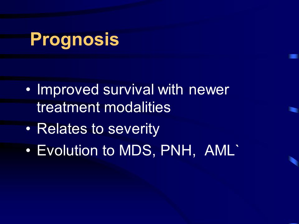 Prognosis Improved survival with newer treatment modalities