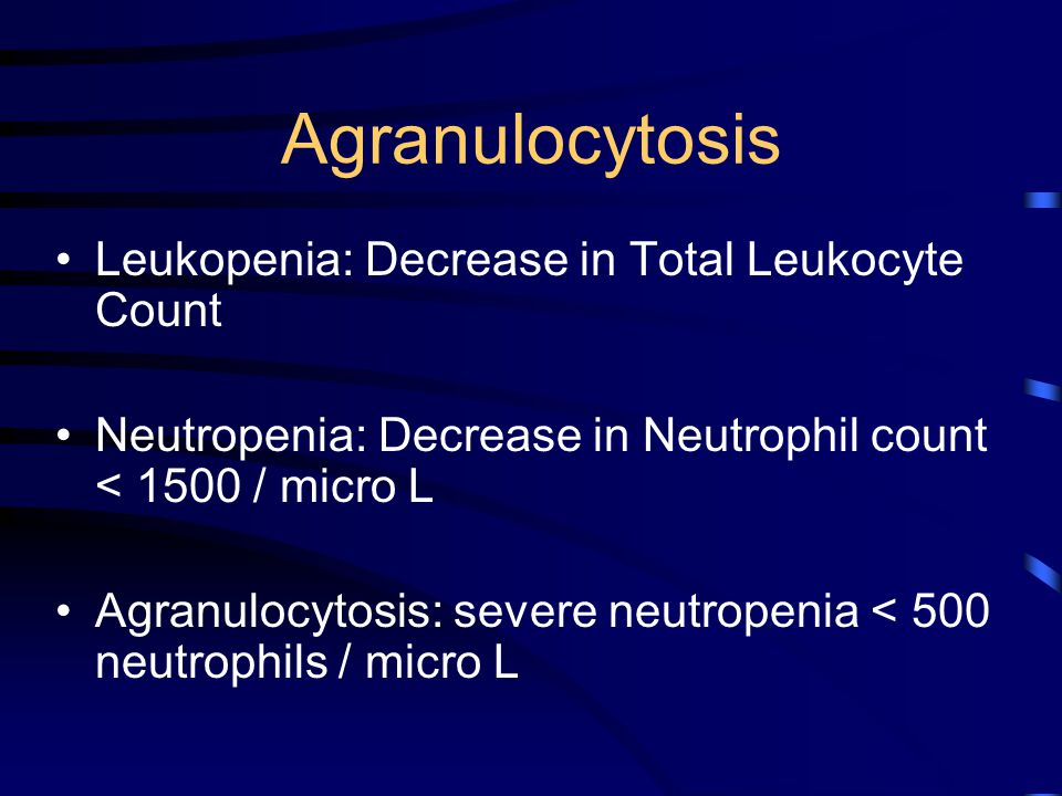 Agranulocytosis Leukopenia: Decrease in Total Leukocyte Count