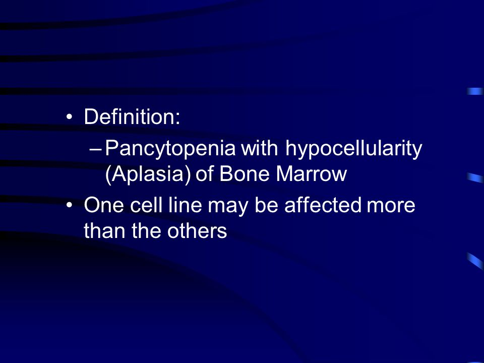 Definition: Pancytopenia with hypocellularity (Aplasia) of Bone Marrow.