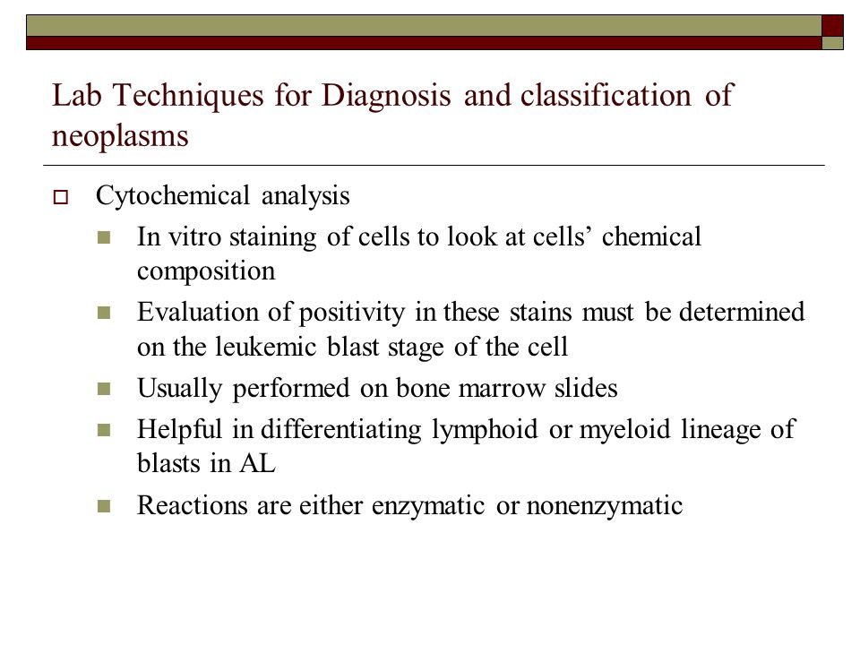 Lab Techniques for Diagnosis and classification of neoplasms