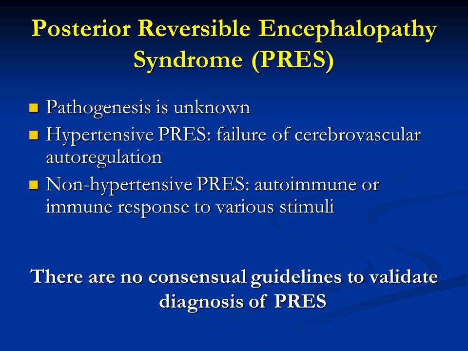 Posterior Reversible Encephalopathy Syndrome (PRES)