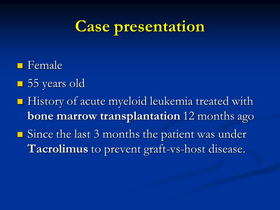 Case presentation Female 55 years old