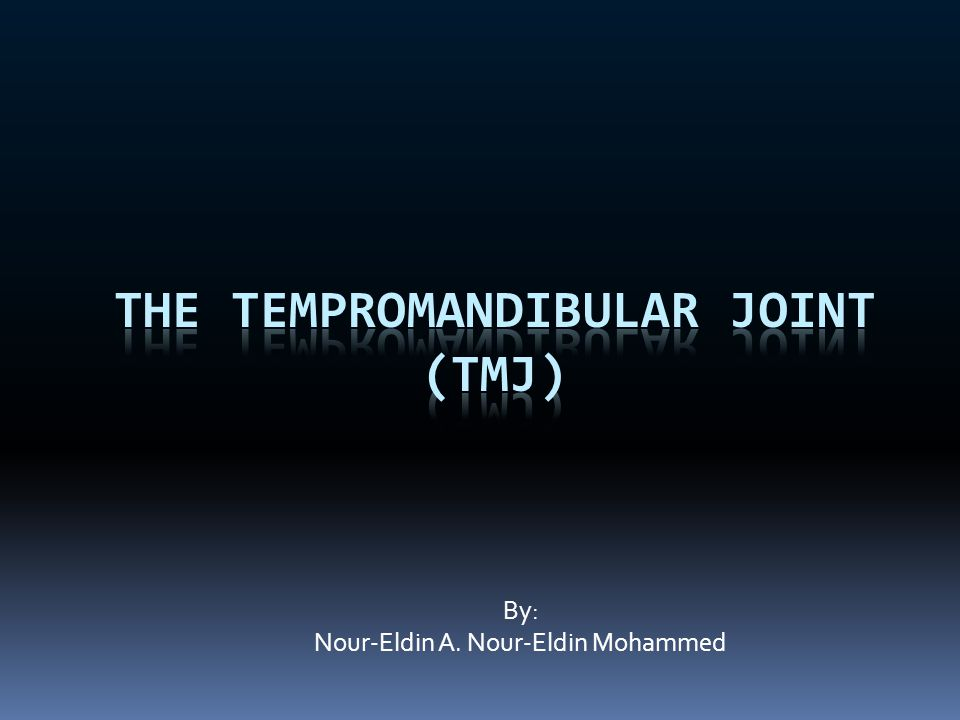 The Tempromandibular Joint (TMJ)
