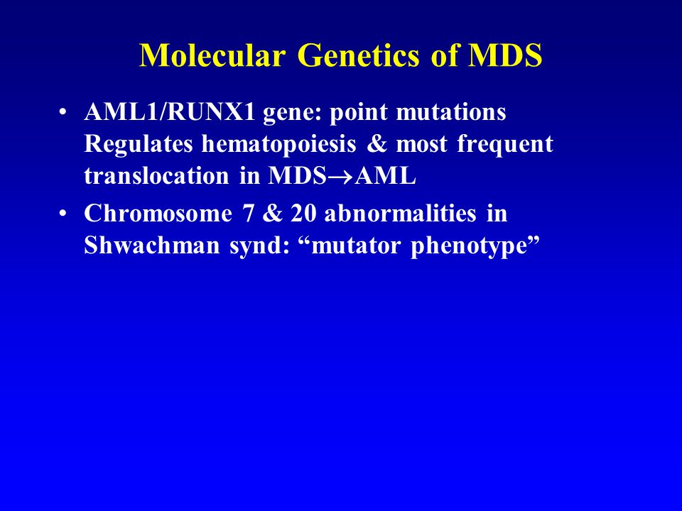Molecular Genetics of MDS