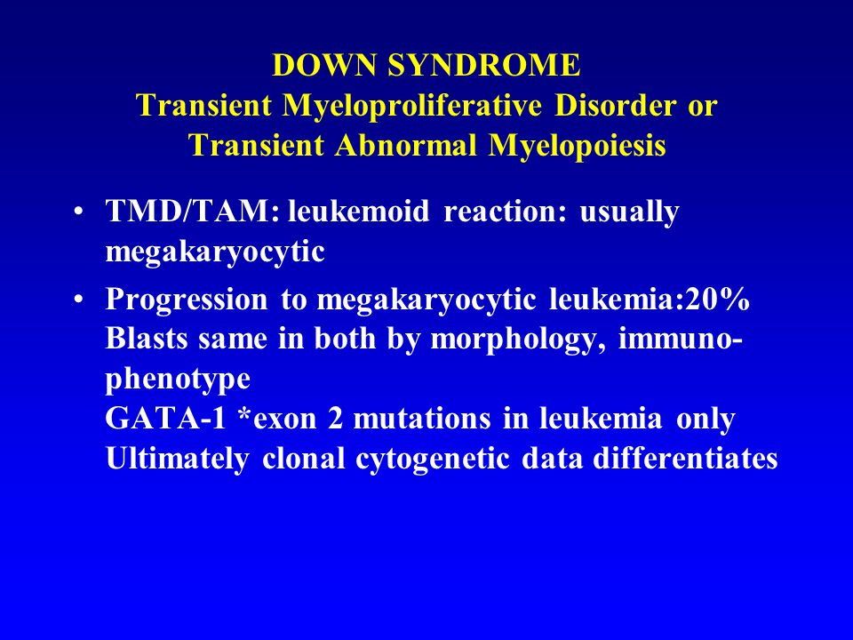 DOWN SYNDROME Transient Myeloproliferative Disorder or Transient Abnormal Myelopoiesis