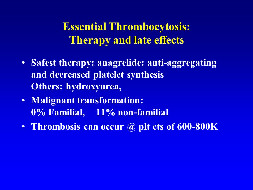Essential Thrombocytosis: Therapy and late effects