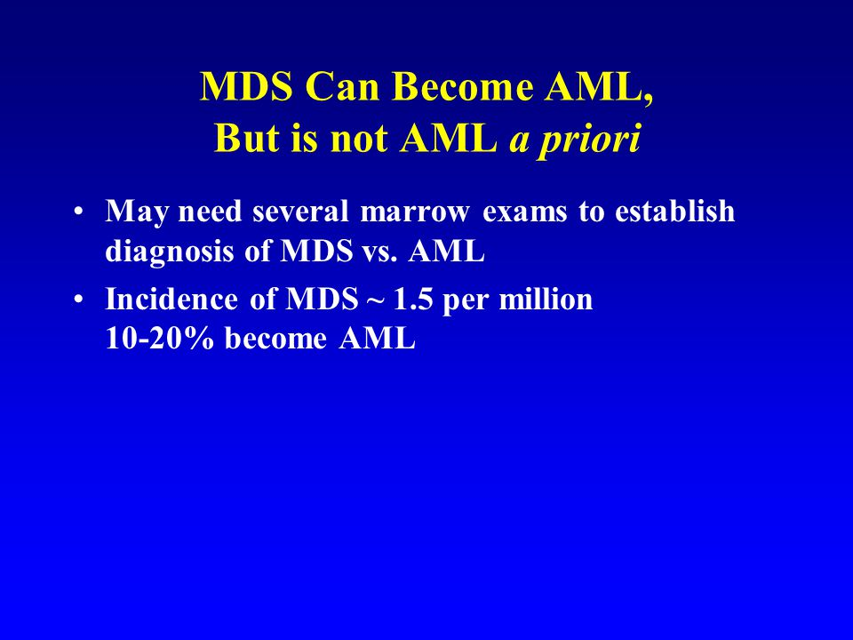 MDS Can Become AML, But is not AML a priori