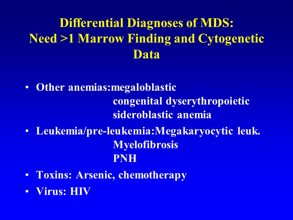 Differential Diagnoses of MDS: Need >1 Marrow Finding and Cytogenetic Data