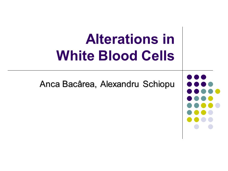 Alterations in White Blood Cells