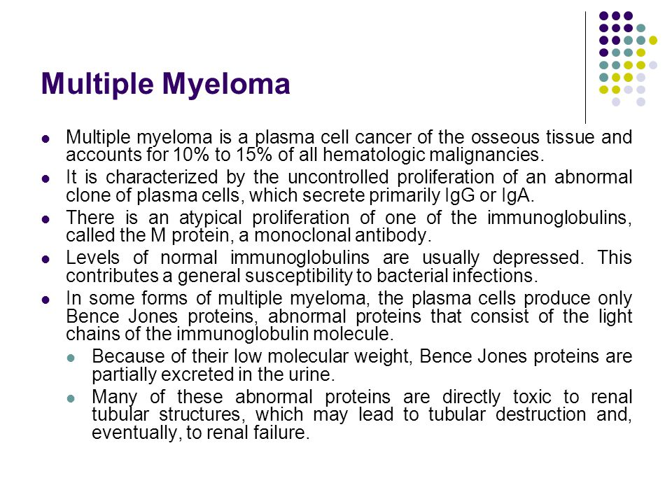 Multiple Myeloma Multiple myeloma is a plasma cell cancer of the osseous tissue and accounts for 10% to 15% of all hematologic malignancies.